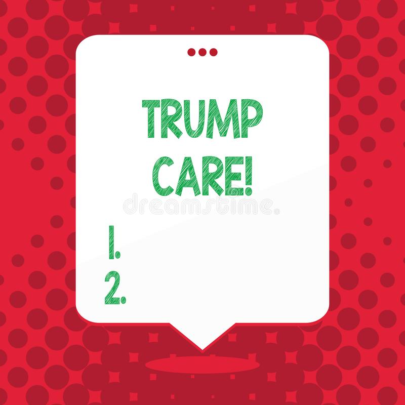 Handwriting text Trump Care. Concept meaning refers to replacement for Affordable Care Act in united states. Handwriting text Trump Care. Conceptual photo royalty free illustration