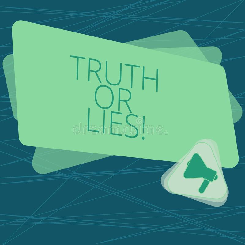 Handwriting text Truth Or Lies. Concept meaning Decide between a fact or telling a lie Doubt confusion Megaphone Inside. Triangle and Blank Color Rectangle for stock illustration