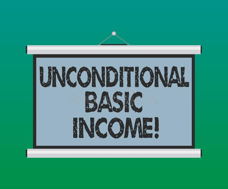 Handwriting text Unconditional Basic Income. Concept meaning paid income without a requirement to work Blank Portable. Wall Hanged Projection Screen for stock illustration