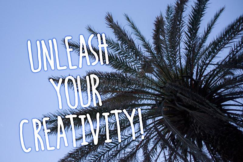 Handwriting text Unleash Your Creativity Call. Concept meaning Develop Personal Intelligence Wittiness Wisdom Tall palm tree blue. Sky ideas messages thoughts royalty free stock image