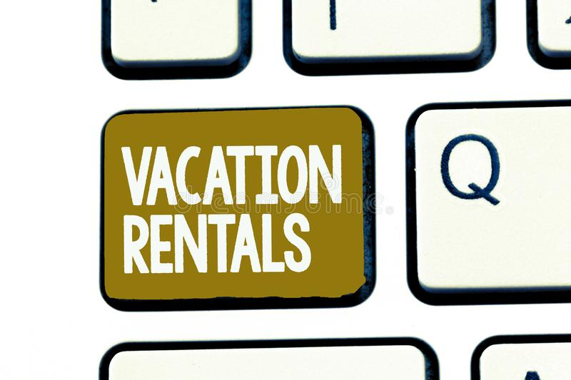 Handwriting text Vacation Rentals. Concept meaning Renting out of apartment house condominium for a short stay.  stock images