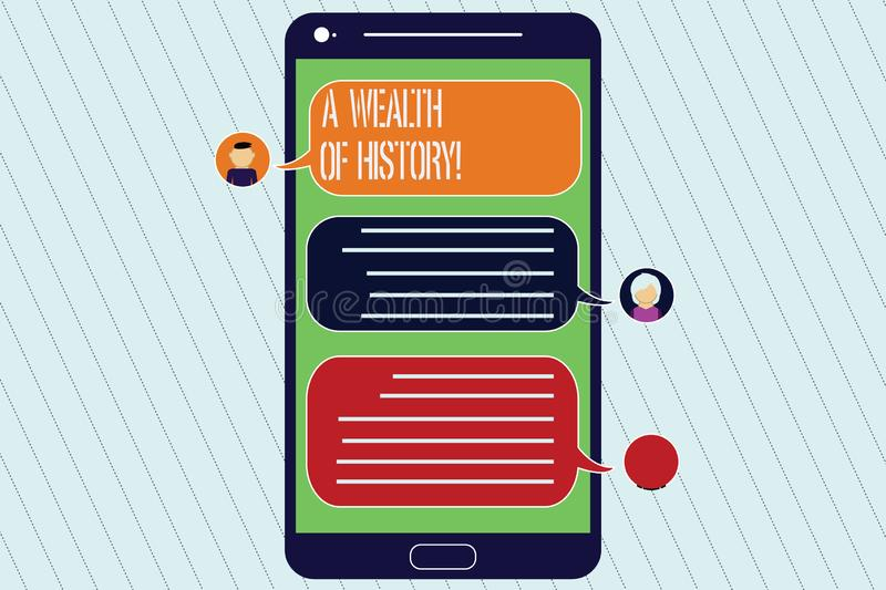 Handwriting text A Wealth Of History. Concept meaning Valuable ancient stories ancient cultures traditions Mobile. Messenger Screen with Chat Heads and Blank vector illustration