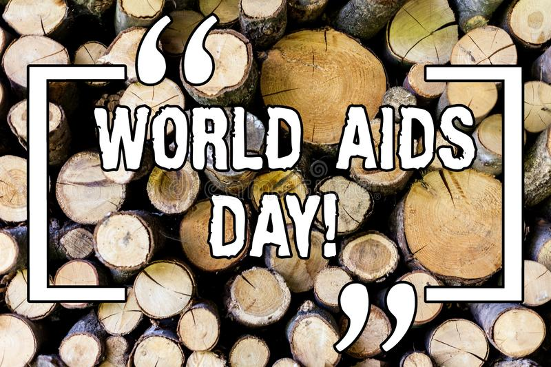 Handwriting text World Aids Day. Concept meaning 1st December dedicated to raising awareness of the AIDS Wooden. Background vintage wood wild message ideas royalty free stock photography