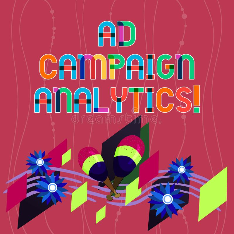 Handwriting text writing Ad Campaign Analytics. Concept meaning monitor campaigns and their respective outcomes Colorful. Instrument Maracas Handmade Flowers vector illustration