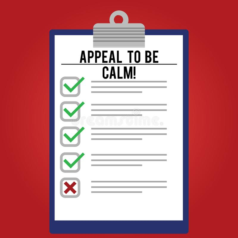 Handwriting text writing Appeal To Be Calm. Concept meaning Stay relaxed calmed thoughtful do not get upset or angry. Lined Color Vertical Clipboard with Check stock illustration