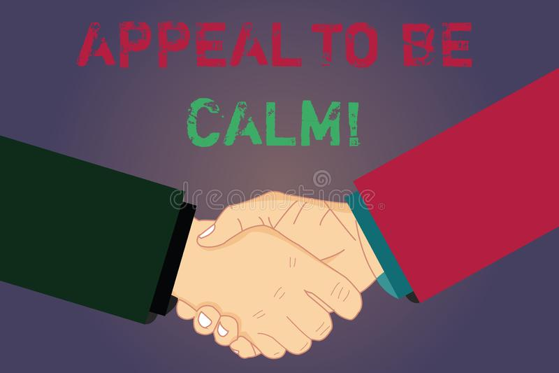 Handwriting text writing Appeal To Be Calm. Concept meaning Stay relaxed calmed thoughtful do not get upset or angry Hu. Analysis Shaking Hands on Agreement stock illustration