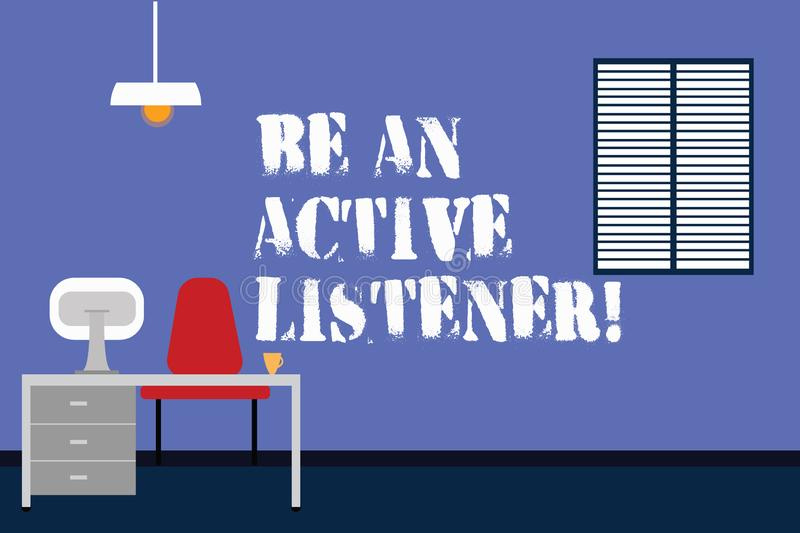 Handwriting text writing Be An Active Listener. Concept meaning Pay attention of what showing say to you Be attentive. Work Space Minimalist Interior Computer royalty free illustration