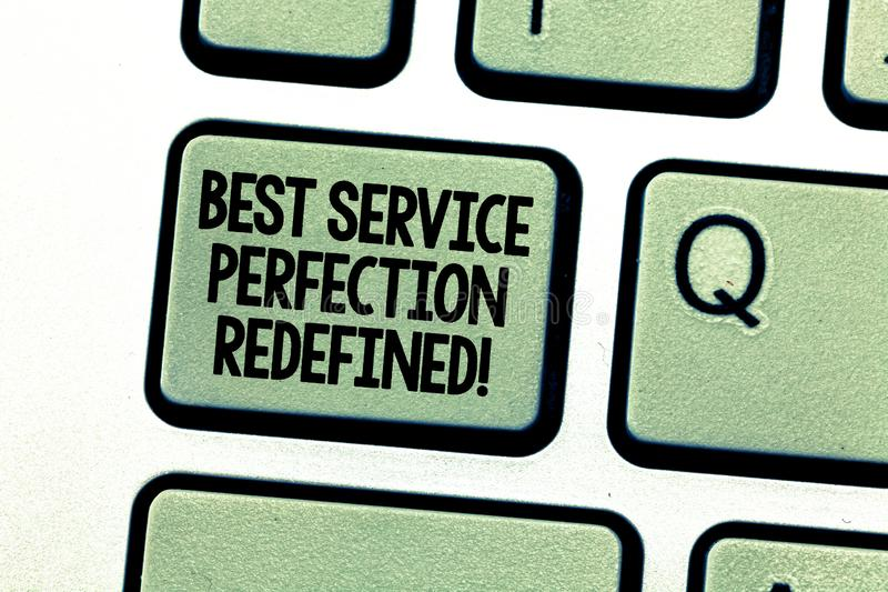 Handwriting text writing Best Service Perfection Redefined. Concept meaning High quality excellent top services Keyboard. Key Intention to create computer stock photos