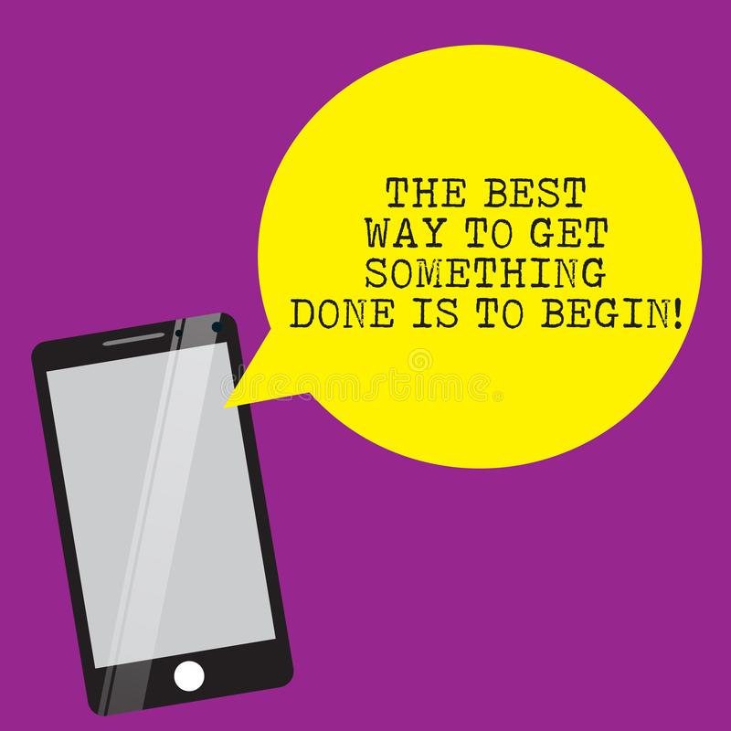 Handwriting text writing The Best Way To Get Something Done Is To Begin. Concept meaning Start doing to get results. Smartphone Mobile Glass Screen Reflecting royalty free illustration