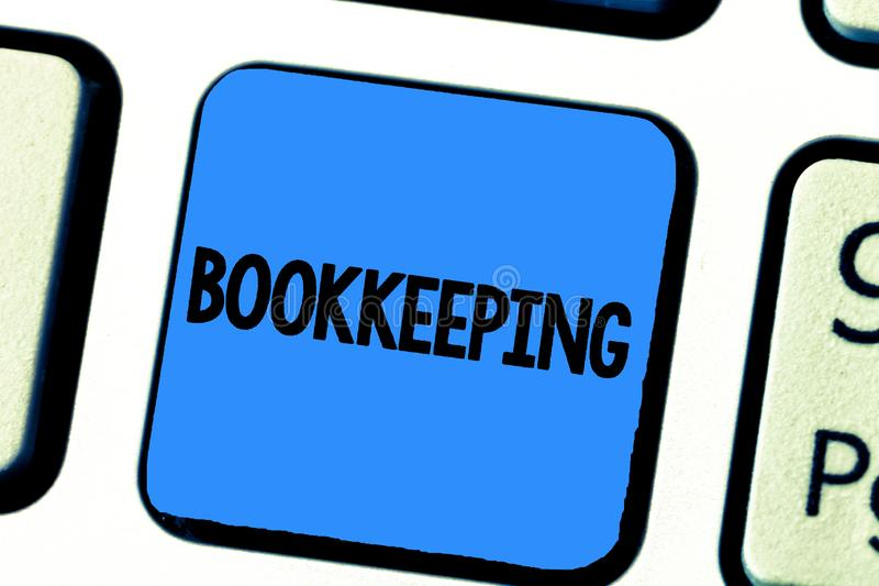 Handwriting text writing Bookkeeping. Concept meaning Keeping records of the financial affairs on a business royalty free stock image