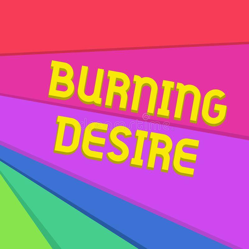 Handwriting text writing Burning Desire. Concept meaning Extremely interested in something Wanted it very much royalty free illustration