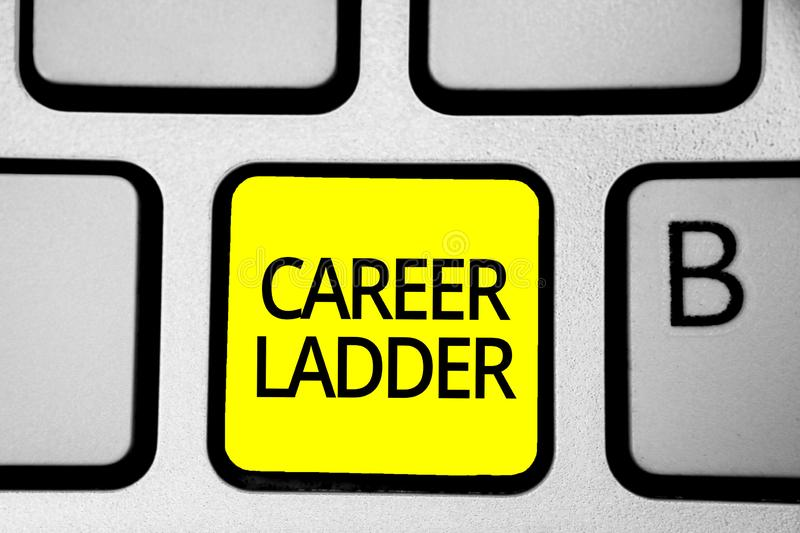 Handwriting text writing Career Ladder. Concept meaning Job Promotion Professional Progress Upward Mobility Achiever Keyboard yell. Ow key Intention create stock photo
