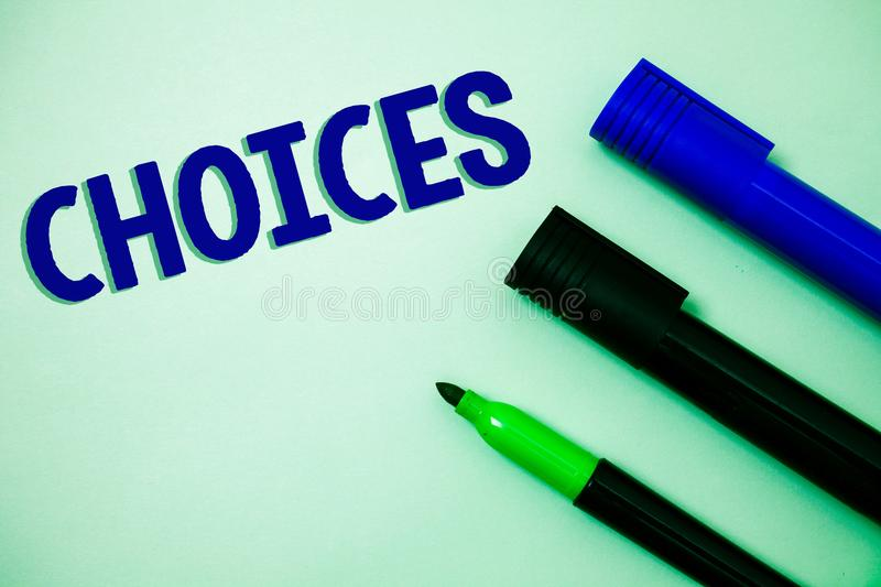 Handwriting text writing Choices. Concept meaning Preference Discretion Inclination Distinguish Options Selection Ideas messages f. Eelings intentions reflection stock photography