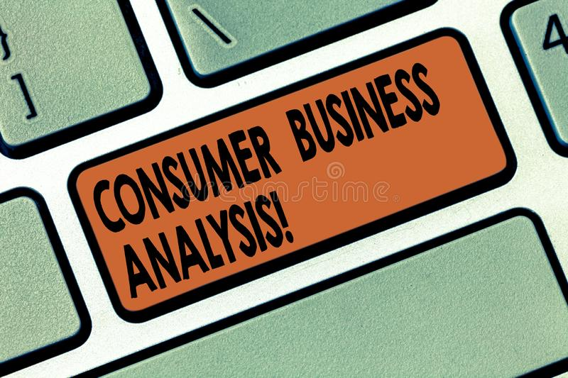 Handwriting text writing Consumer Business Analysis. Concept meaning collect information on the target market s is needs. Keyboard key Intention to create royalty free stock photos