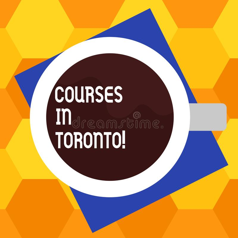 Handwriting text writing Courses In Toronto. Concept meaning direction or routes between near or far places in Canda Top. View of Drinking Cup Filled with vector illustration