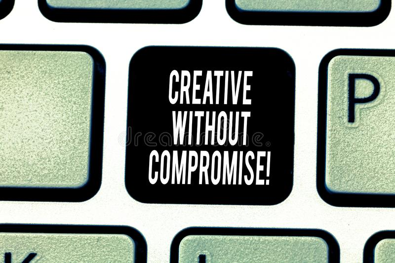 Handwriting text writing Creative Without Compromise. Concept meaning a measure of goodwill and little originality. Keyboard key Intention to create computer stock photo