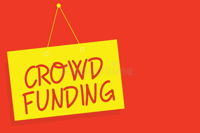 Handwriting text writing Crowd Funding. Concept meaning Fundraising Kickstarter Startup Pledge Platform Donations Yellow. Board wall message communication open royalty free illustration