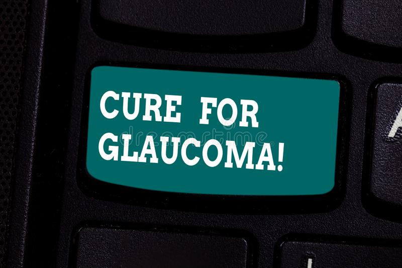 Handwriting text writing Cure For Glaucoma. Concept meaning eye drops pills laser surgery or combination these methods. Keyboard key Intention to create royalty free stock image