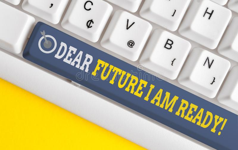 Handwriting text writing Dear Future I Am Ready. Concept meaning state action situation being fully prepared White pc. Handwriting text writing Dear Future I Am royalty free stock photo