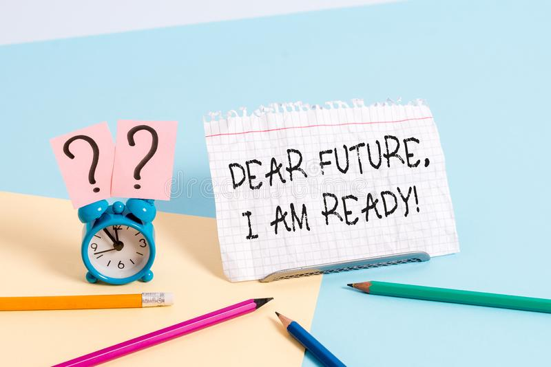 Handwriting text writing Dear Future I Am Ready. Concept meaning Confident to move ahead or to face the future. Handwriting text writing Dear Future I Am Ready stock images