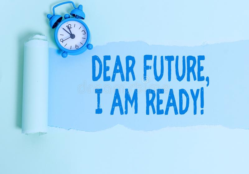 Handwriting text writing Dear Future I Am Ready. Concept meaning Confident to move ahead or to face the future. Handwriting text writing Dear Future I Am Ready royalty free stock photography