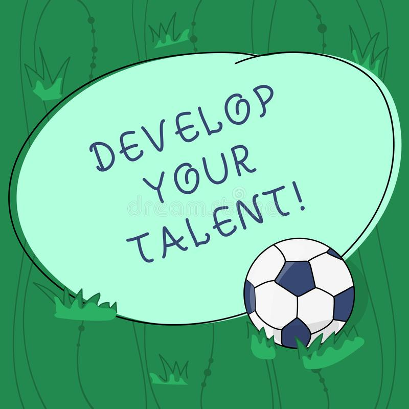 Handwriting text writing Develop Your Talent. Concept meaning improve natural aptitude or skill with effort and time. Soccer Ball on the Grass and Blank vector illustration