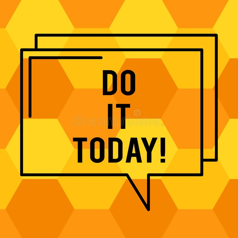 Handwriting text writing Do It Today. Concept meaning Respond now Immediately Something needs to be done right away Rectangular royalty free illustration