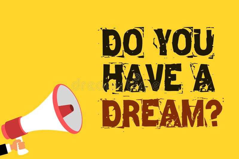 Handwriting text writing Do You Have A Dream question. Concept meaning asking someone about life goals Achievements Multiline text. Notice board recall reassure stock illustration