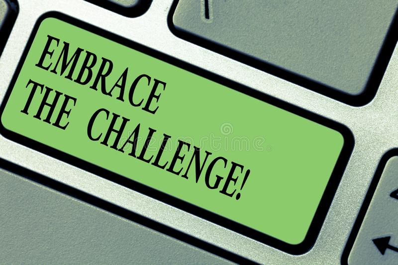 Handwriting text writing Embrace The Challenge. Concept meaning Face any trials that comes with dignity and courage. Keyboard key Intention to create computer royalty free stock photography