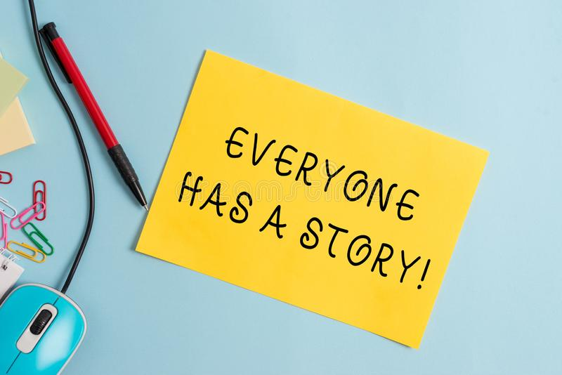 Handwriting text writing Everyone Has A Story. Concept meaning account of past events in someones life or career. Handwriting text writing Everyone Has A Story royalty free stock images