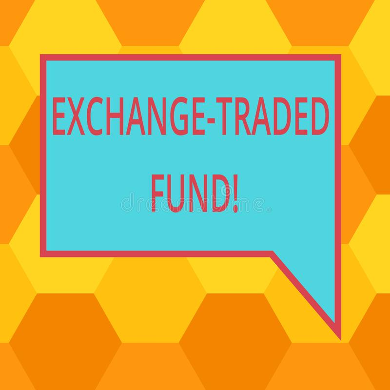 Handwriting text writing Exchange Traded Fund. Concept meaning Marketable security that tracks a stock index Blank Rectangular. Color Speech Bubble with Border royalty free stock image