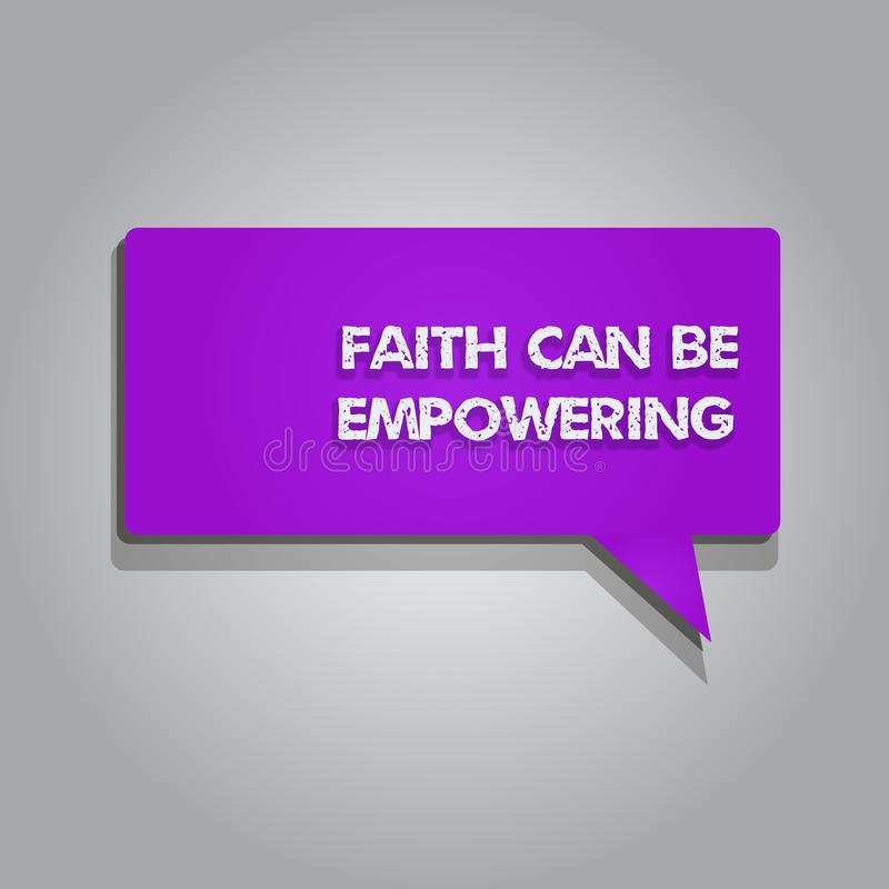 Handwriting text writing Faith Can Be Empowering. Concept meaning Trust and Believing in ourselves that we can do it.  royalty free illustration