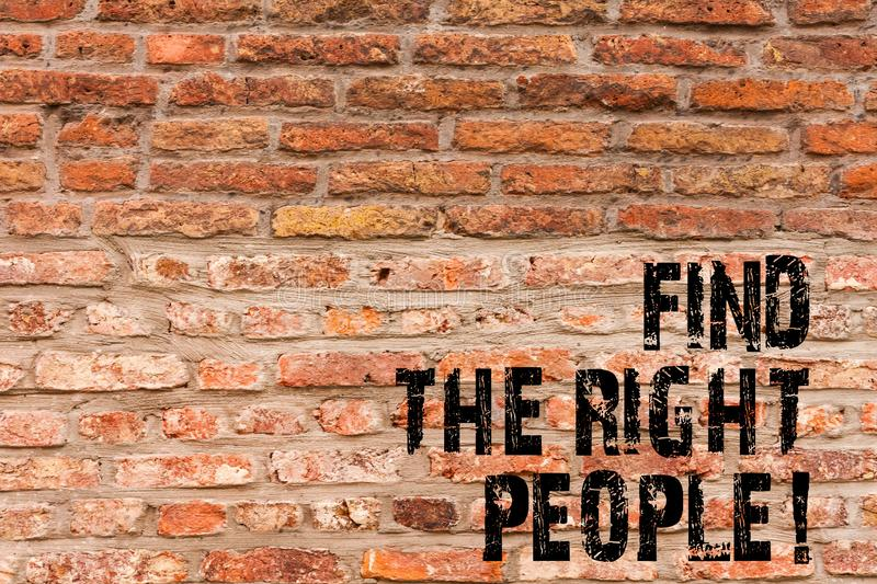 Handwriting text writing Find The Right People. Concept meaning choosing perfect candidate for job or position Brick. Handwriting text writing Find The Right stock photos