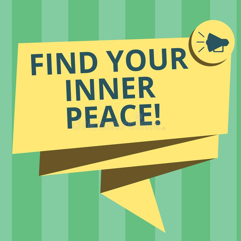 Handwriting text writing Find Your Inner Peace. Concept meaning Peaceful style of life Positivism Meditation Folded 3D. Ribbon Sash Megaphone Speech Bubble vector illustration