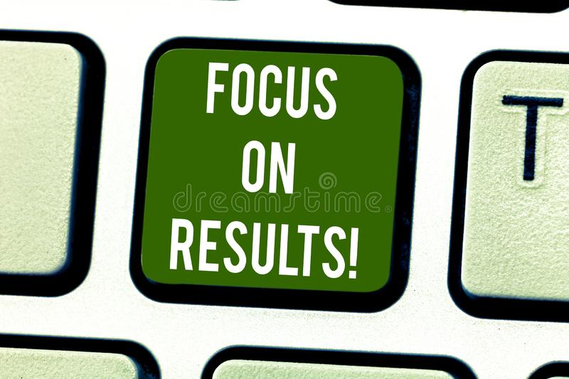 Handwriting text writing Focus On Results. Concept meaning key goals strategy to reach goal and ensure effectiveness. Keyboard key Intention to create computer stock image