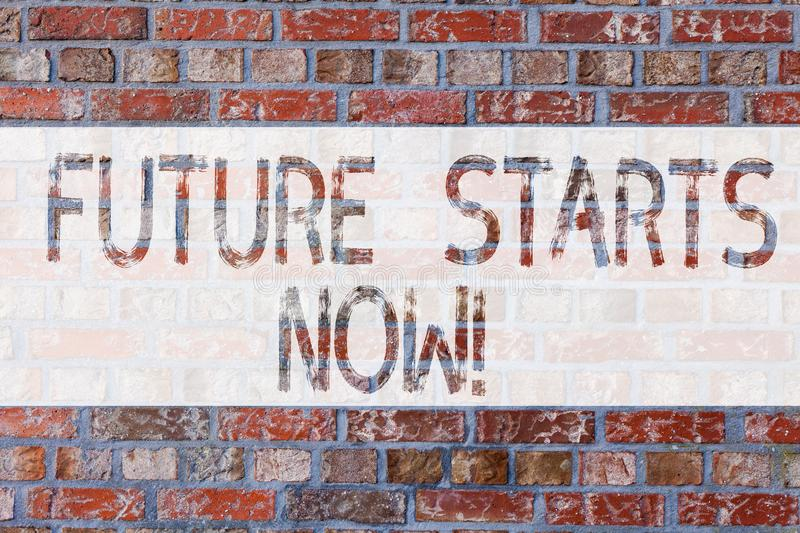 Handwriting text writing Future Starts Now. Concept meaning encourage someone to start working from this moment Brick. Wall art like Graffiti motivational call stock images