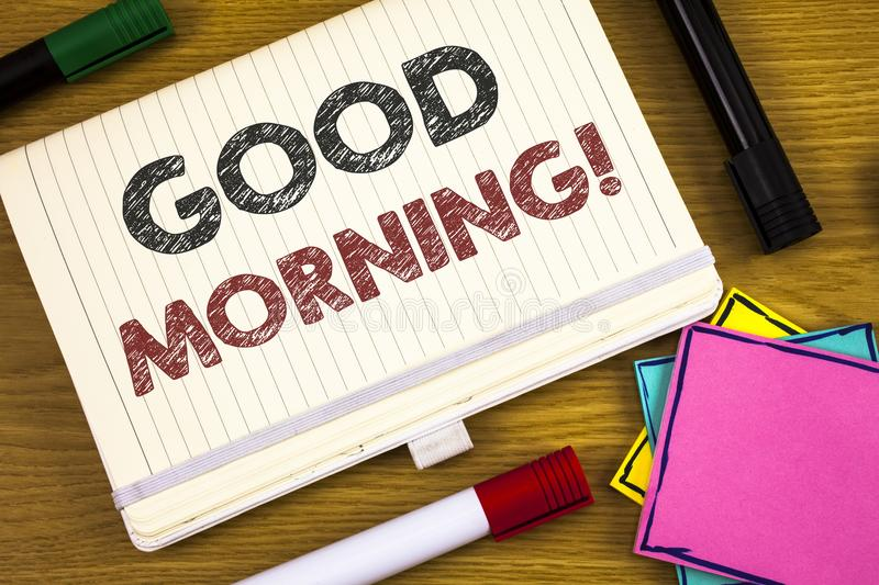 Handwriting text writing Good Morning Motivational Call. Concept meaning Greeting Wishes for a great day Inspirational. Handwriting textss writing Good Morning stock photography