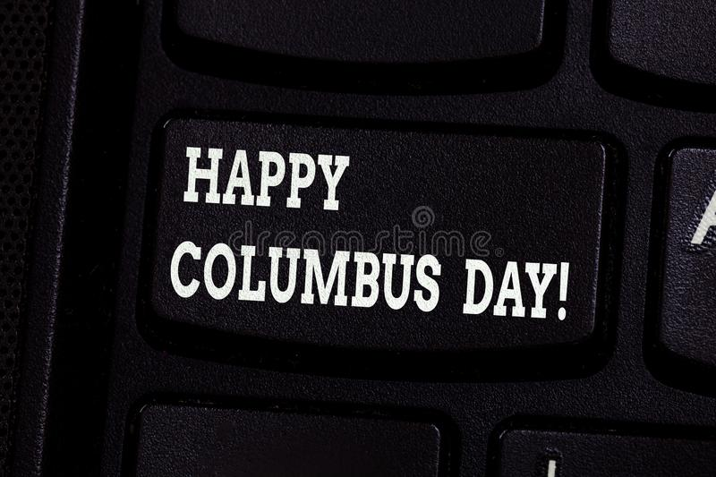 Handwriting text writing Happy Columbus Day. Concept meaning holiday commemorates landing of Christopher in Americas. Keyboard key Intention to create computer royalty free stock photography