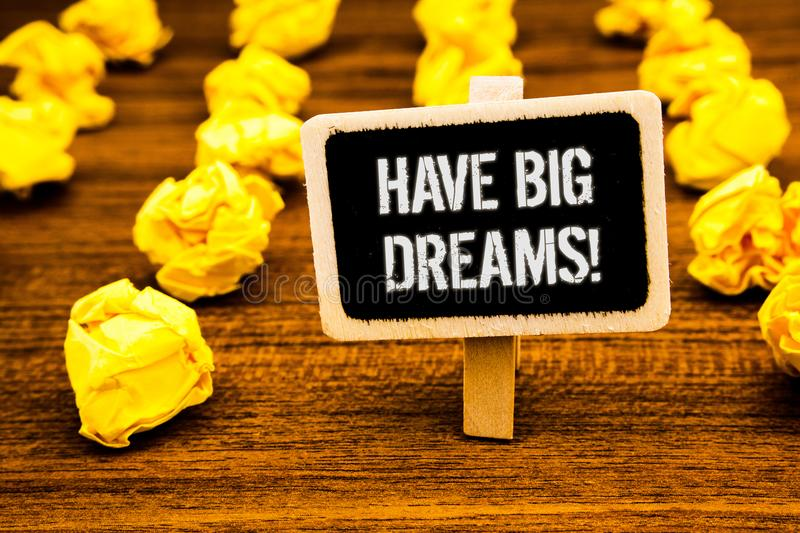 Handwriting text writing Have Big Dreams Motivational Call. Concept meaning Future Ambition Desire Motivation Goal White text blac. K paint wooden board clip royalty free stock image