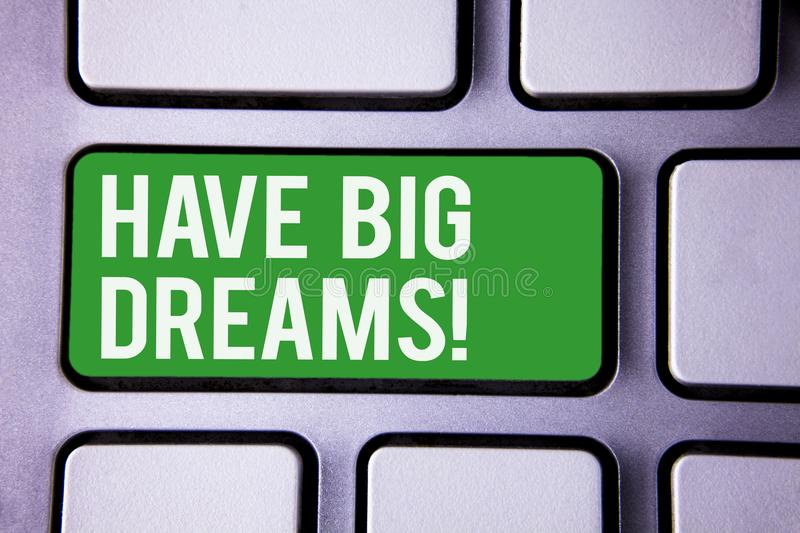 Handwriting text writing Have Big Dreams Motivational Call. Concept meaning Future Ambition Desire Motivation Goal White Text two. Words green tab key button royalty free stock photo