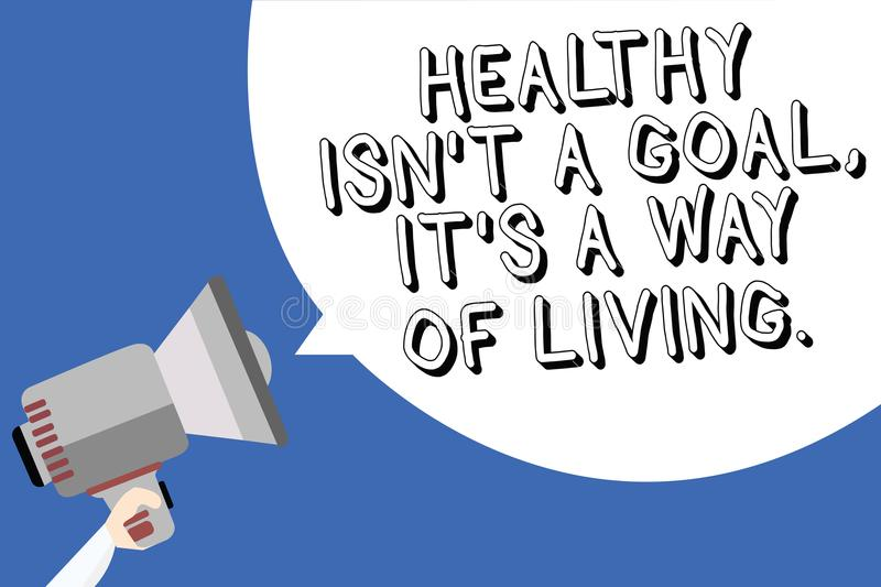 Handwriting text writing Healthy Isn t not A Goal, It s is A Way Of Living.. Concept meaning Create good habits routines Man holdi royalty free illustration
