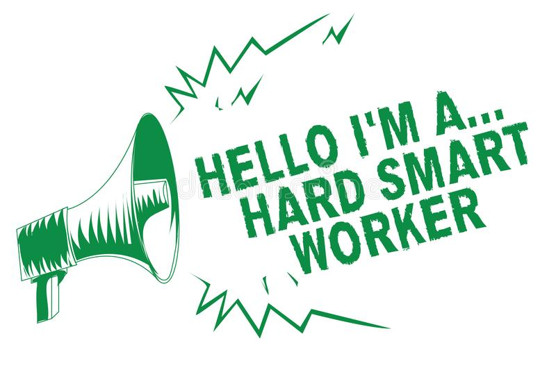 Handwriting text writing Hello I am A ... Hard Smart Worker. Concept meaning Intelligence at your job Fast Clever Green megaphone. Loudspeaker important message royalty free illustration
