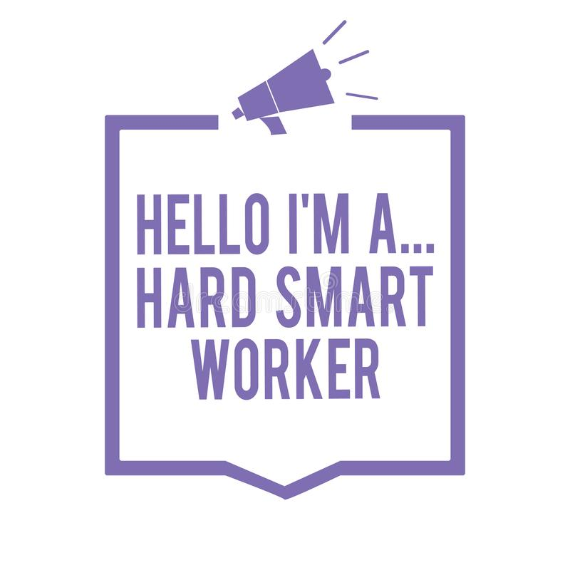 Handwriting text writing Hello I am A ... Hard Smart Worker. Concept meaning Intelligence at your job Fast Clever Megaphone loudsp. Eaker purple frame vector illustration