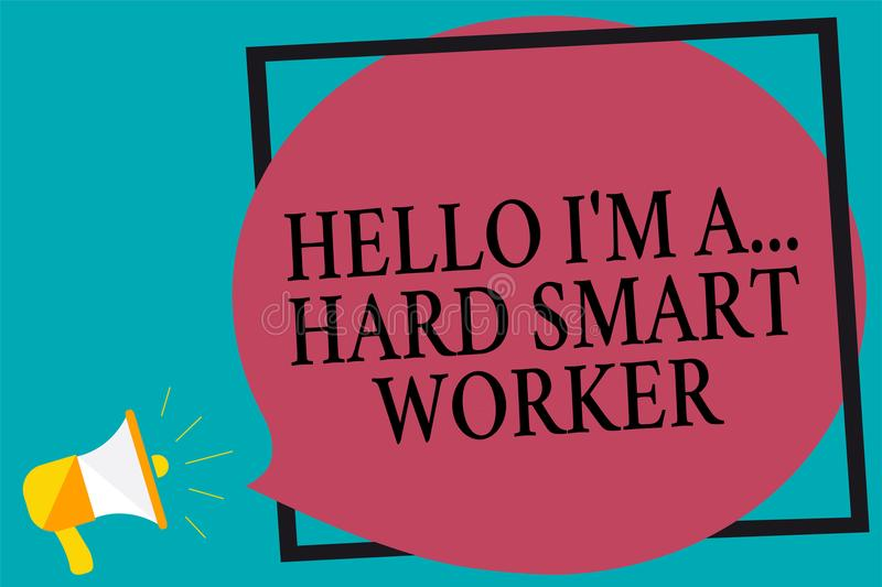 Handwriting text writing Hello I am A ... Hard Smart Worker. Concept meaning Intelligence at your job Fast Clever Megaphone loudsp. Eaker screaming turquoise royalty free illustration