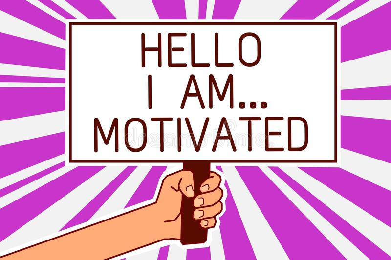 Handwriting text writing Hello I Am... Motivated. Concept meaning haivng inner sound to do more in work or life Man hand holding p. Oster important protest stock illustration