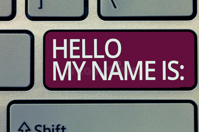 Handwriting text writing Hello My Name Is. Concept meaning Introducing oneself to others You want people to call you.  royalty free stock photo