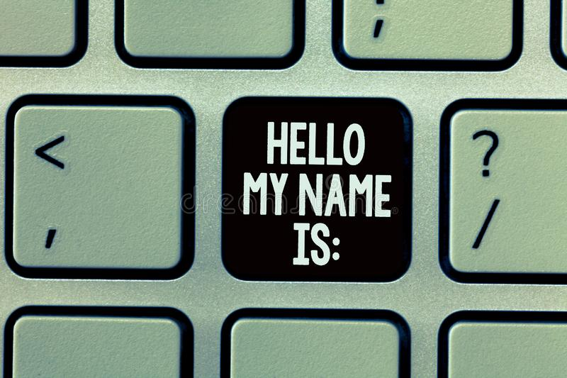 Handwriting text writing Hello My Name Is. Concept meaning Introducing oneself to others You want people to call you.  royalty free stock photos