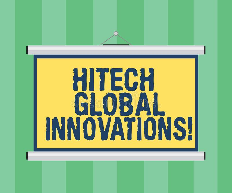 Handwriting text writing Hitech Global Innovations. Concept meaning Cutting edge emerging worldwide technologies Blank Portable. Wall Hanged Projection Screen stock photo