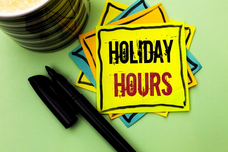 Handwriting text writing Holiday Hours. Concept meaning Celebration Time Seasonal Midnight Sales Extra-Time Opening written on Sti. Handwriting text writing stock photography