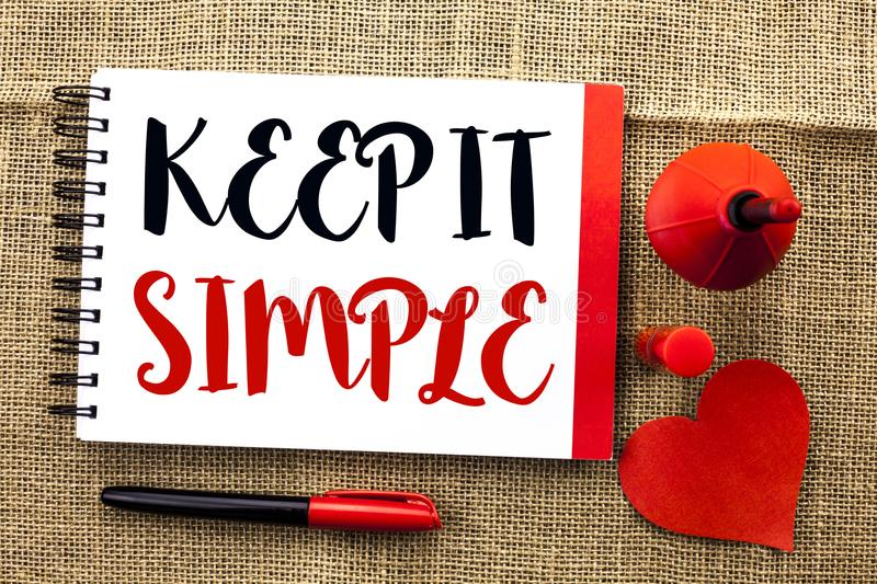 Handwriting text writing Keep It Simple. Concept meaning Simplify Things Easy Understandable Clear Concise Ideas written on. Handwriting text writing Keep It royalty free stock photos